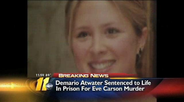 Eve Carson Murder - Demario Atwater gets Lifetime Free Food and Lodging. Pay Up Whitey!